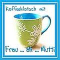 Kaffeeklatsch bei Frau...äh...Mutti